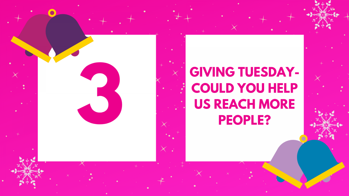 Giving Tuesday - could you help us reach more people?